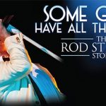 Some Guys Have All the Luck - The Rod Stewart Story at Sunderland Empire