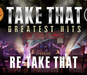 Re-Take That: Take That Greatest Hits The Sing-a-long at Victoria Hall
