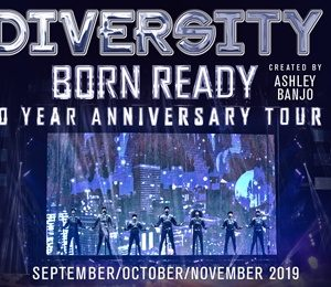 Diversity - Born Ready 'The 10 Year Anniversary Tour' at Regent Theatre