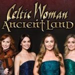 Celtic Woman - Ancient Land at The Alexandra Theatre