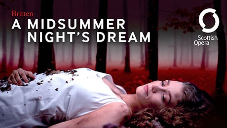 Scottish Opera - A Midsummer Night's Dream - Unwrapped at Theatre Royal Glasgow