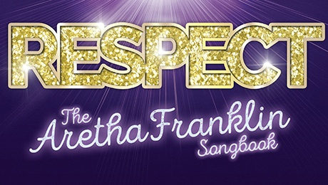 Respect - The Aretha Franklin Songbook featuring Cleopatra Higgins