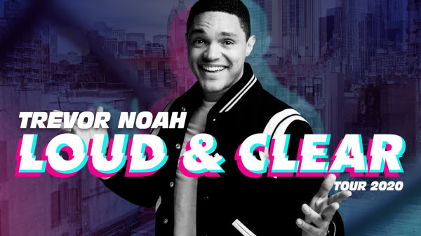 TREVOR NOAH LOUD & CLEAR TOUR 2020